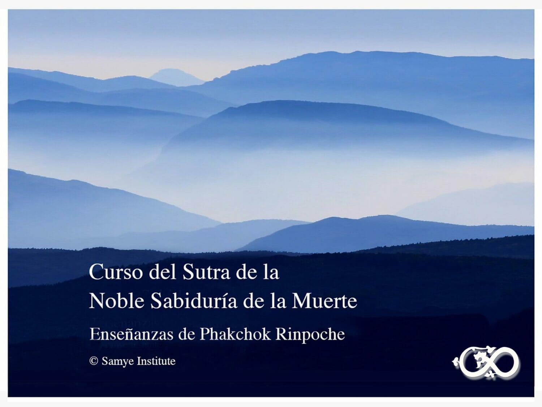 Curso online «El Sutra de la Noble Sabiduría de la Muerte»Enseñanzas de Phakchok Rinpoche